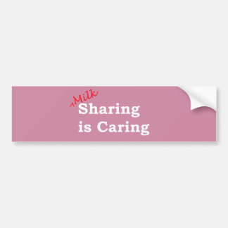 Milk sharing is caring with red and white writing bumper sticker