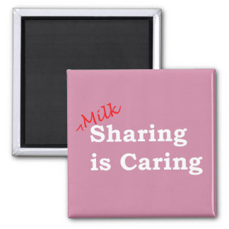 Milk sharing is caring with red and white writing magnet
