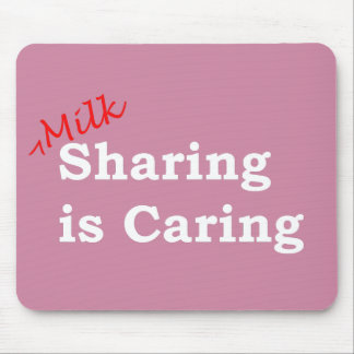 Milk sharing is caring with red and white writing mouse pad