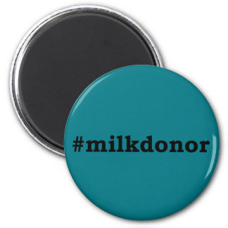 #milkdonor with black lettering magnet