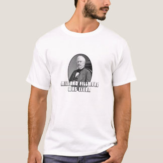 Millard Fillmore Was Clean T-Shirt