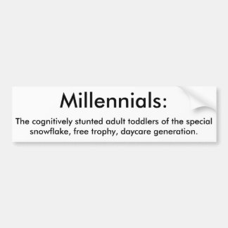 Millennials Bumper Sticker
