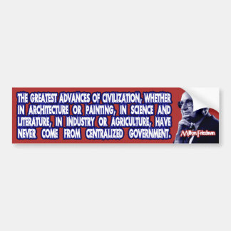 Milton Friedman on Civilization's Advances Bumper Sticker