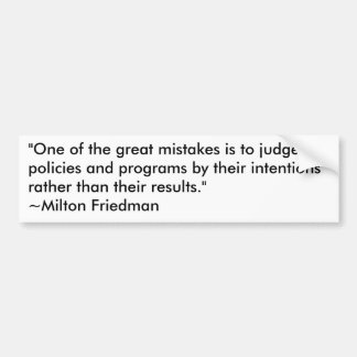 Milton Friedman on government programs Bumper Sticker