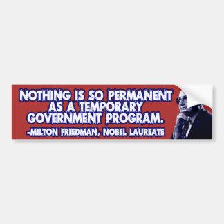 Milton Friedman on Temporary Government Programs Bumper Sticker