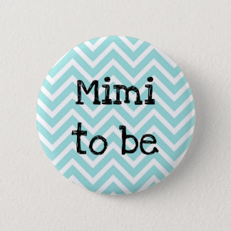 Mimi to be teal Chevron Baby Shower pin