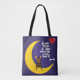 Min Pin Love You To the Moon and Back Tote Bag