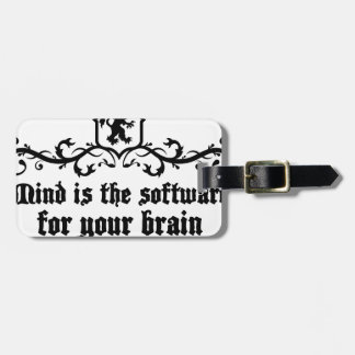 Mind Is A software For Your Brain Medieval quote Luggage Tag