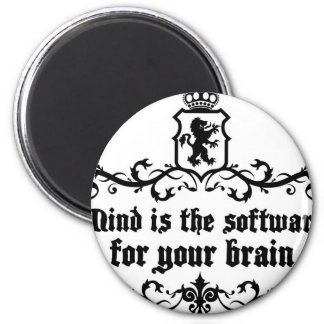 Mind Is A software For Your Brain Medieval quote Magnet