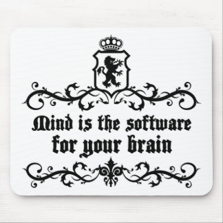 Mind Is A software For Your Brain Medieval quote Mouse Pad