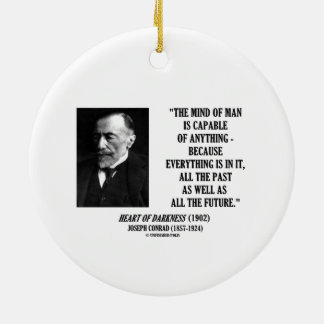 Mind Of Man Capable Of Anything Everything In It Ceramic Ornament