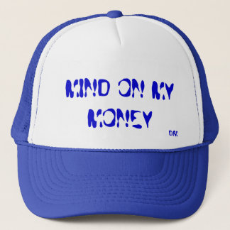 MIND ON MY MONEY, D&D TRUCKER HAT