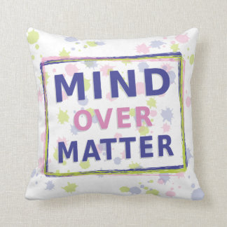 Mind Over Matter Phrase with Frame Throw Pillow