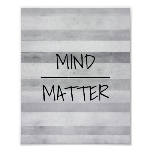 mind over matter quote poster grey stripes