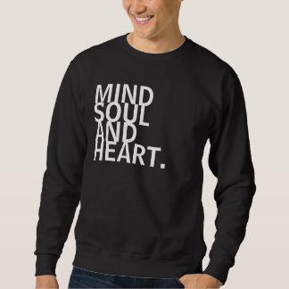 Mind, Soul, and Heart. Sweatshirt