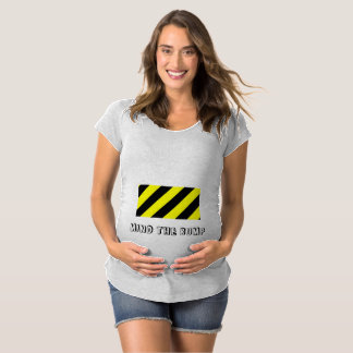 Mind the bump maternity design maternity T-Shirt