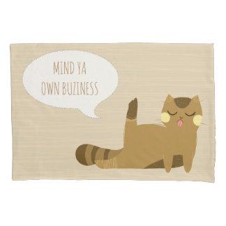 """Mind ya own business"" Cat Pillowcase"