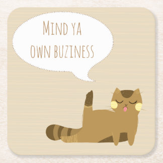"""Mind ya own business"" Cat Square Paper Coaster"