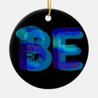 Mindfulness Gift JUST BE Neon Blue 3D Can Add Name Ceramic Ornament