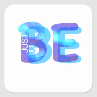 Mindfulness Gift JUST BE Neon Blue 3D Can Add Name Square Sticker