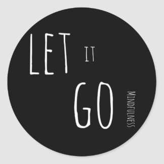 Mindfulness Gift LET IT GO Classic Round Sticker