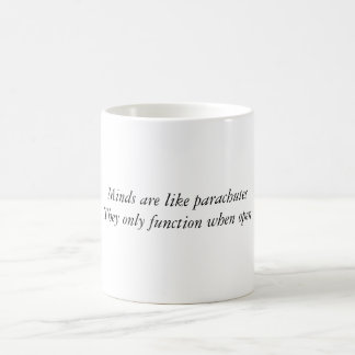 Minds are like parachutes Mug