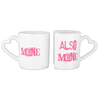 MINE and ALSO MINE Heart Mugs