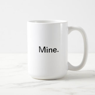 Mine. Coffee Mug