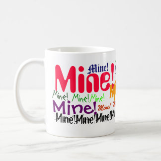 Mine! Coffee Mug