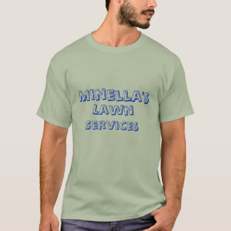 Minella's, Lawn, Services T-Shirt