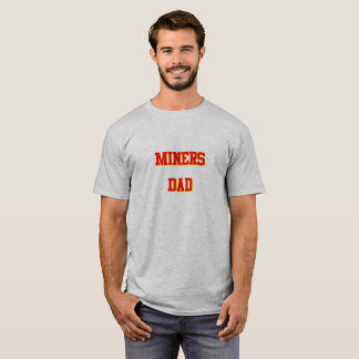 MINERS DAD T-Shirt