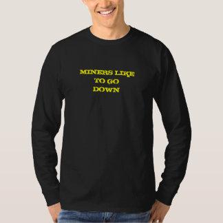MINERS LIKETO GODOWN T-Shirt