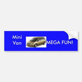 Mini Van MEGA FUN Bumper Sticker