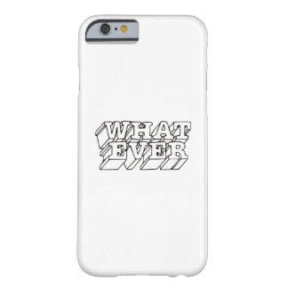 Minimalist Iphone 6/6s Case Whatever Design