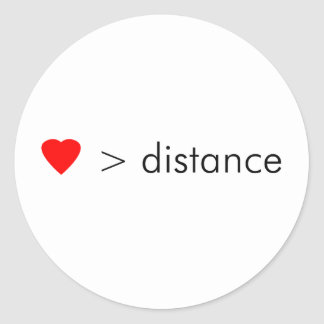 "minimalist ""love is greater than distance""  quote round sticker"