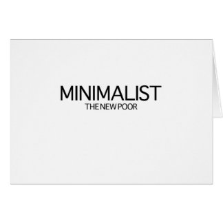 Minimalist The New Poor Greeting Cards