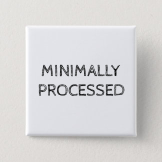 Minimally Processed Button