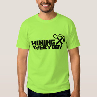 Mining everyday t shirt
