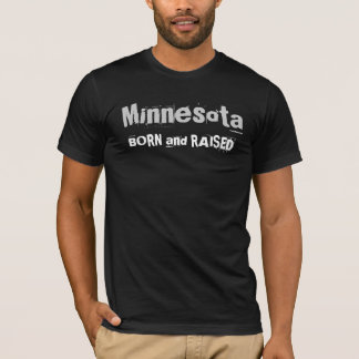 Minnesota BORN and RAISED T-Shirt