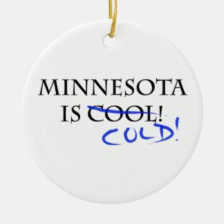 Minnesota is Cool Ceramic Ornament