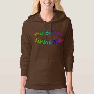 Minnesota You Betcha Hooded Pullover