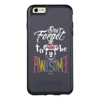 Minnie | Don't Forget To Be Awesome OtterBox iPhone 6/6s Plus Case