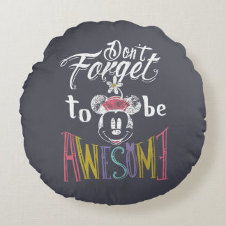 Minnie | Don't Forget To Be Awesome Round Pillow