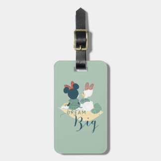 Minnie Mouse & Daisy Duck | Dream Big Luggage Tag