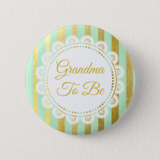 Mint Green and Gold Striped Grandma to Be Button