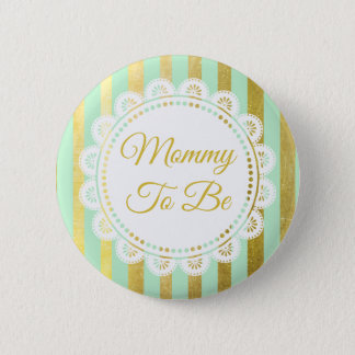Mint Green and Gold Striped Mommy to Be Button