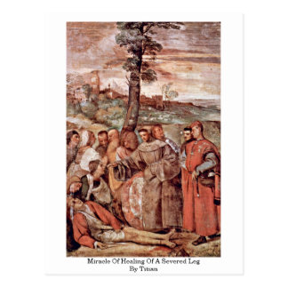 Miracle Of Healing Of A Severed Leg By Titian Postcard