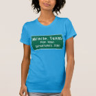 Miracle, Texas Traffic Sign T-Shirt