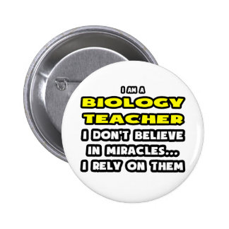 Miracles and Biology Teachers ... Funny 2 Inch Round Button