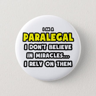 Miracles and Paralegals ... Funny 2 Inch Round Button